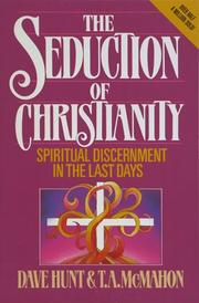 Cover of: The seduction of Christianity by Dave Hunt