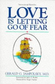 Cover of: Love is letting go of fear by Gerald G. Jampolsky