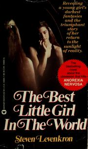 Cover of: The best little girl in the world by Steven Levenkron