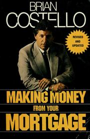 Cover of: Making money from your mortgage | Brian Costello