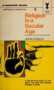 Cover of: Religion in a secular age | John Cogley