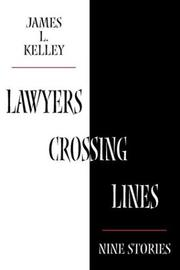 Cover of: Lawyers Crossing Lines | James L. Kelley