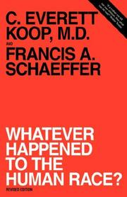 Cover of: Whatever happened to the human race? | C. Everett Koop