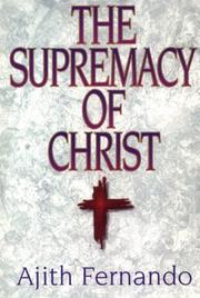 Cover of: The supremacy of Christ | Ajith Fernando