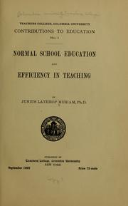 Cover of: Normal school education and efficiency in teaching | Junius Lathrop Meriam