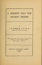 Cover of: A modern plea for ancient truths by J. H. Garrison