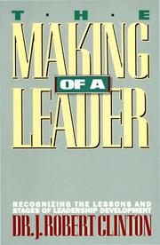 Cover of: The making of a leader by J. Robert Clinton