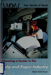 Cover of: Choosing a career in the pulp and paper industry | Allison Stark Draper