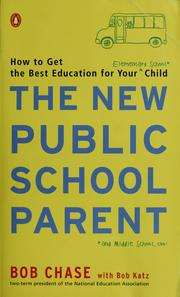Cover of: The new public school parent | Bob Chase