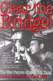 Cover of: Clear the Bridge! by Richard O'Kane