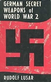 Cover of: German secret weapons of the Second World War by Rudolf Lusar