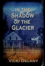 Cover of: In the shadow of the glacier | Vicki Delany