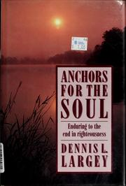 Cover of: Anchors for the soul by Dennis L. Largey