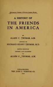 Cover of: A history of the Friends in America by Allen C. Thomas