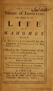 Cover of: The true nature of imposture fully display'd in the life of Mahomet by Humphrey Prideaux