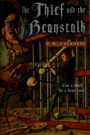 Cover of: The thief and the beanstalk | P.W Catanese, P.W. Catanese