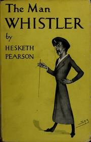 Cover of: The man Whistler | Hesketh Pearson