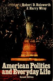 Cover of: American politics and everyday life by Robert D. Holsworth
