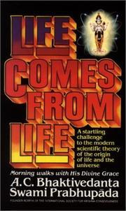 Cover of: Life Comes from Life by A. C. Bhaktivedanta Swami Prabhupāda