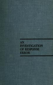 Cover of: An investigation of response error | John B. Lansing