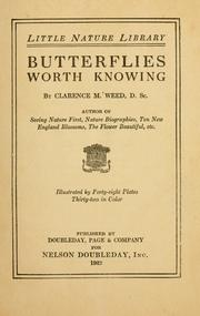 Cover of: Butterflies worth knowing by Clarence Moores Weed