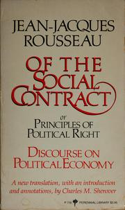 Cover of: Of the social contract, or, Principles of political right & Discourse on political economy | Jean-Jacques Rousseau