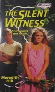 Cover of: The Silent Witness by Meredith Hill