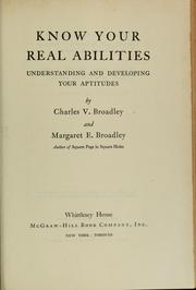 Cover of: Know your real abilities | Charles V. Broadley