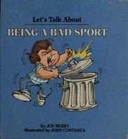 Cover of: Let's talk about being a bad sport by Joy Wilt Berry