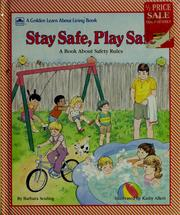 Cover of: Stay Safe, Play Safe/Learn Abo (Golden Learn about Living Book) | Golden Books, Barbara Seuling