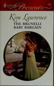 Cover of: The Brunelli baby bargain | Kim Lawrence