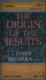 Cover of: The origin of the Jesuits by James Brodrick