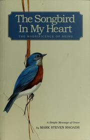 Cover of: The songbird in my heart | Mark Steven Rhoads