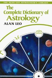 Cover of: The complete dictionary of astrology by Alan Leo