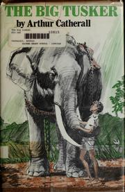 Cover of: The big tusker | Arthur Catherall