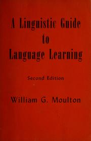 Cover of: A linguistic guide to language learning by William Gamwell Moulton, William G. Moulton