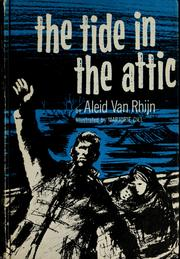 Cover of: The tide in the attic by Aleid van Rhijn