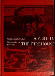 Cover of: A visit to the firehouse by James Lincoln Collier