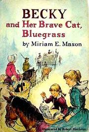 Cover of: Becky and her brave cat, Bluegrass | Miriam E. Mason