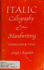 Cover of: Italic calligraphy and handwriting | Lloyd J. Reynolds