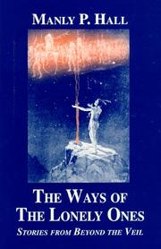 Cover of: The ways of the lonely ones by Manly Palmer Hall