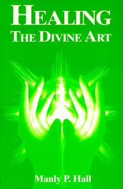 Cover of: Healing, the divine art | Manly Palmer Hall