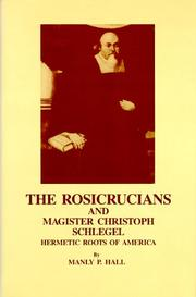 Cover of: The Rosicrucians and magister Christoph Schlegel | Manly Palmer Hall