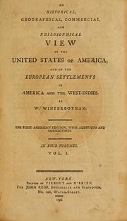 Cover of: An historical, geographical, commercial, and philosophical view of the United States of America, and of the European settlements in America and the West-Indies by William Winterbotham