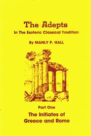 Cover of: The adepts in the esoteric classical tradition | Manly Palmer Hall