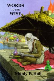 Cover of: Words to the wise by Manly Palmer Hall