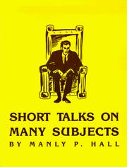 Cover of: Short talks on many subjects | Manly Palmer Hall
