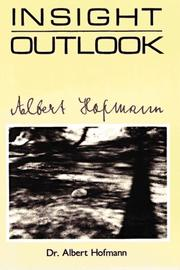 Cover of: Insight, outlook by Albert Hofmann