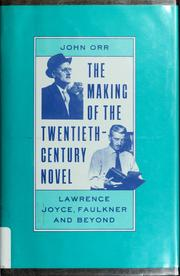 Cover of: The making of the twentieth-century novel by Orr, John
