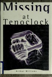Cover of: Missing at Tenoclock by Williams, Arthur